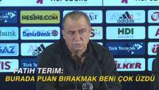 Fatih Terim: Burada puan bırakmak beni çok üzdü