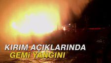 Kırım açıklarındaki gemi yangını: 4 Türk vatandaşı öldü