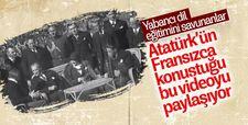 Atatürk'ün Fransızca konuştuğu görüntüler
