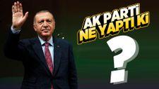 AK Parti ne yaptı ki?