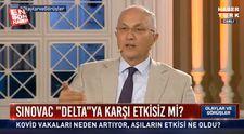 Prof. Dr. Serhat Ünal: Delta varyantına karşı Sinovac da Biontech de etkili