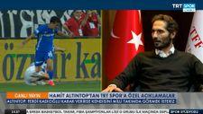 Hamit Altıntop'tan Ferdi Kadıoğlu açıklaması