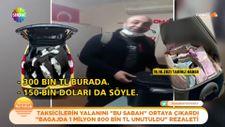 Taksi bagajında para dolu valiz bulunması olayı yalan çıktı