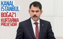 Murat Kurum: Kanal İstanbul ile Boğaziçi'ni kurtaracağız