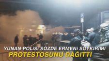 Yunan polisi sözde Ermeni soykırımı protestosunu dağıttı