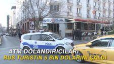 ATM dolandırıcıları Rus turistin 5 bin dolarını çaldı
