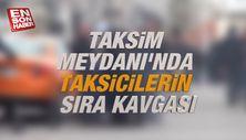 Taksim Meydanı'nda taksicilerin sıra kavgası