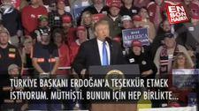 Trump: Erdoğan'a ve Türk halkına teşekkür ediyorum