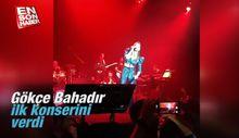 Gökçe Bahadır ilk konserini verdi