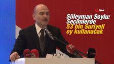 Süleyman Soylu: Seçimlerde 53 bin Suriyeli oy kullanacak
