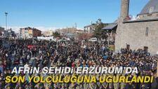 Afrin şehidi Erzurum'da son yolculuğuna uğurlandı