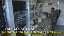 Bayraktar İHA Ukrayna'da başarıyla test edildi