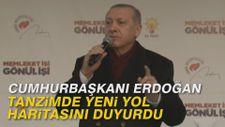 Cumhurbaşkanı Erdoğan Tanzimde yeni yol haritasını duyurdu