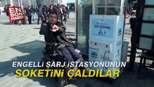 Engelli şarj istasyonunun soketini çaldılar