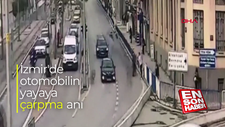 İzmir'de otomobilin yayaya çarpma anı