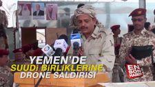 Yemen'de Suudi birliklerine drone saldırısı
