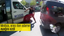 Minibüs, aracı iten adamın ayağını ezdi