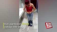 Kot pantolon hırsızı kadın yakayı ele verdi