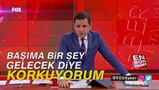 Fatih Portakal: Başıma bir şey gelecek diye korkuyorum