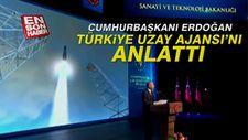 Cumhurbaşkanı Erdoğan Türkiye Uzay Ajansı'nı anlattı