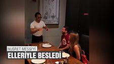 Nusret, Messi'yi elleriyle besledi