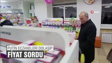 Putin eczaneleri dolaşıp fiyat sordu
