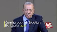 Cumhurbaşkanı Erdoğan: Bu kapılar açılır