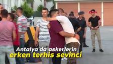 Antalya'da askerlerin erken terhis sevinci
