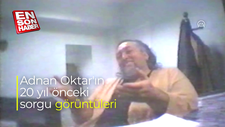 Adnan Oktar'ın 20 yıl önceki sorgu görüntüleri