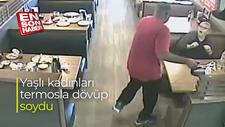 Yaşlı kadınları termosla dövüp, soydu