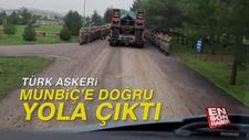 Türk askeri Münbiç'e doğru yola çıktı