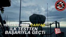 Yerli ve milli ÇAFRAD ilk testten başarıyla geçti