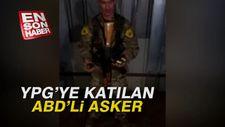 YPG'ye katılan ABD'linin ezik halleri