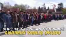 CHP'liler, 23 Nisan töreninde Andımızı yanlış okudu