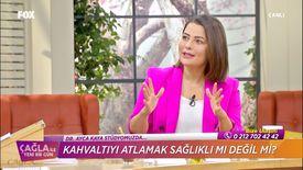 Dr. Ayça Kaya: Kahvaltı yapmayanların ölüm oranı daha yüksek